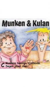 Munken & Kulan: C, Munkens hemliga hjärtevän, Degen jäser över