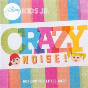 Crazy noise! Worship for little ones