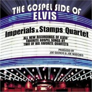 The gospel side of - elvis the imperials & the stamps quartet