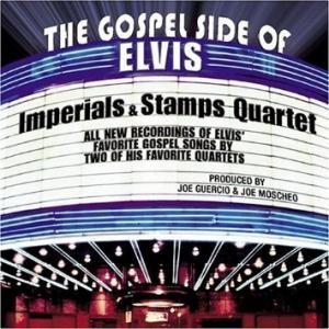 The gospel side of - elvis the imperials & the stamps quartet