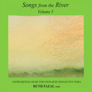 Songs from the river volume 5