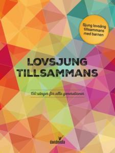 Lovsjung tillsammans - 24 sånger från den populära sångboken