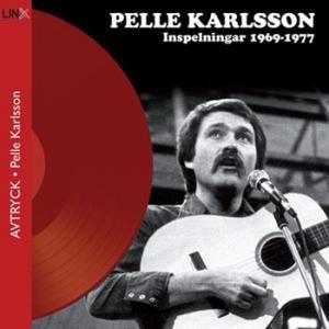 Pelle Karlsson, Inspelningar 1969-1977