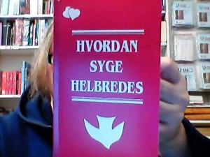 HVORDAN SYGE HELBREDES