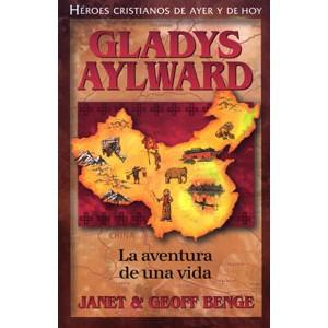 La aventura de una vida. La vida de Gladys Aylward