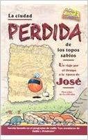 La ciudad perdida de los topos sabios, Un Viaje Por el Tiempo a la Epoca de Jose (Sabio y Prudente
