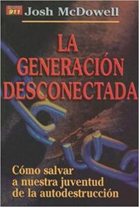 La generacion desconectada, como salvar a nuestra juventud de la autodestruccion
