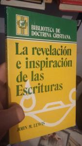 La revelación y inspiración de las Escrituras