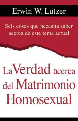 """""""La Verdad acerca del Matrimonio Homosexual"""