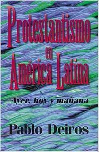 Protestantismo en América Latina ayer, hoy y manana