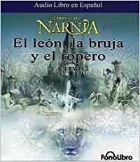 El León, la Bruja y el Ropero, las cronicas de Narnia