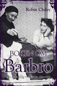 Boken om Barbro: en motvillig volontärs äventyr