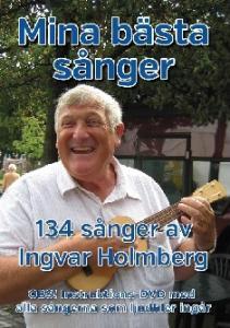 Mina bästa sånger, 134 sånger av Ingvar Holmberg
