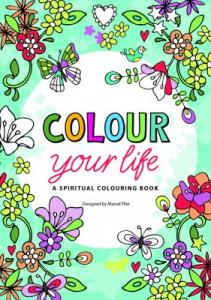 Colour your life, a spiritual colouring book