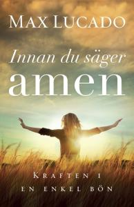 Innan du säger Amen:Kraften i en enkel bön