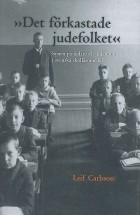 Det förkastade judefolket:synen på judar och judendom i svenska skolläromedel