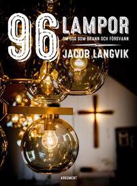 96 lampor: Om oss som brann och försvann