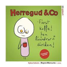 Herregud & Co - Först kaffe! Sen förändrar vi världen!