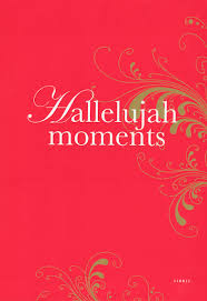 Hallelujah moments