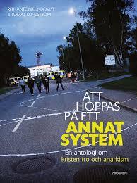 Att hoppas på ett annat system: En antologi om kristen tro och anarkism