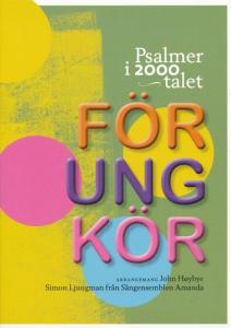 För ung kör: psalmer i 2000 talet
