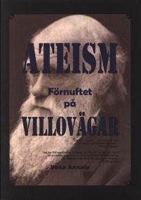 Ateism, Förnuftet på villovägar