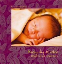 Kring dig är solen, böner för ett nyfött barn