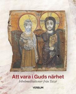 Att vara i Guds närhet, bibelmeditationer från Taizé