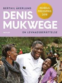 Denis Mukwege, en levnadsberättelse