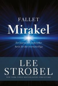 Fallet mirakel, en journalist undersöker bevis för det övernaturliga