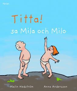 Titta! Sa Mila och Milo