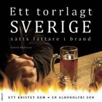 Ett torrlagt Sverige sätts lättare i brand