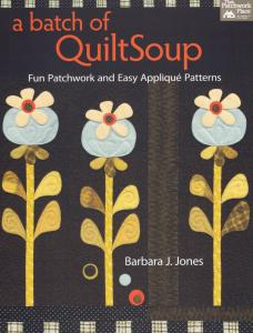 A batch of QuiltSoup, Barbara J Jones
