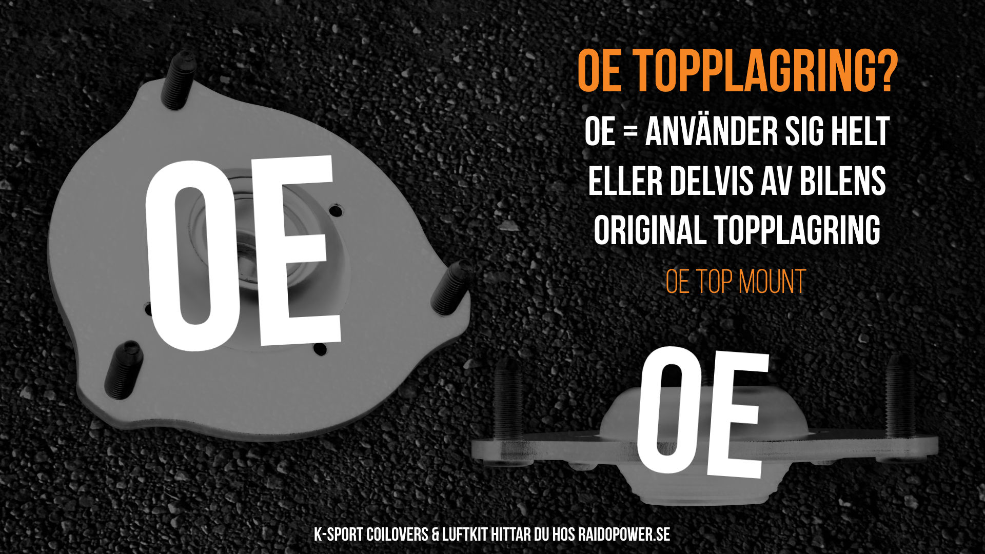 OE Fast Topplagring