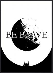 Poster 30x40 Batman be brave