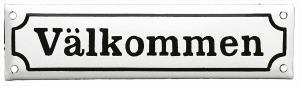 Emaljskylt - Välkommen vit/svart - sekelskifte - gammal stil - klassisk inredning - retro