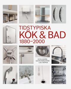 Bok - Tidstypiska kök & bad 1880-2000 - sekelskiftesstil - gammaldags inredning - klassisk stil - retro