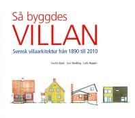 Book - Så byggdes villan - Svensk villaarkitektur från 1890 till 2010