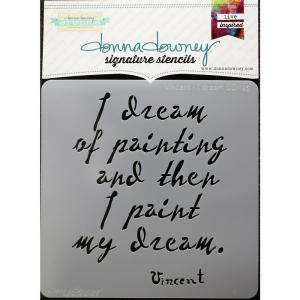 Donna Downey Signature Stencils- Vincent-I Dream