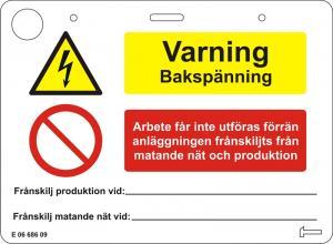 Skylt - Varning Bakspänning Arbete får inte utföras...