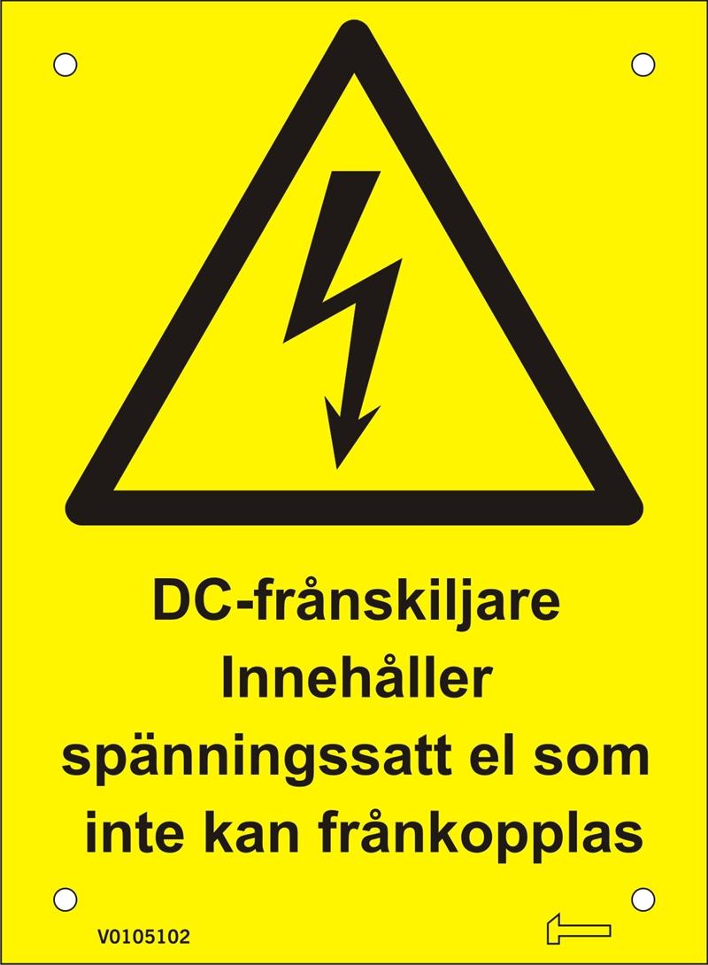 Skylt - DC-Frånskiljare Innehåller spänningssatt el...