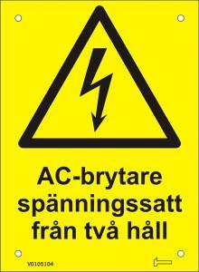 Skylt - AC-Brytare spänningssatt från två håll