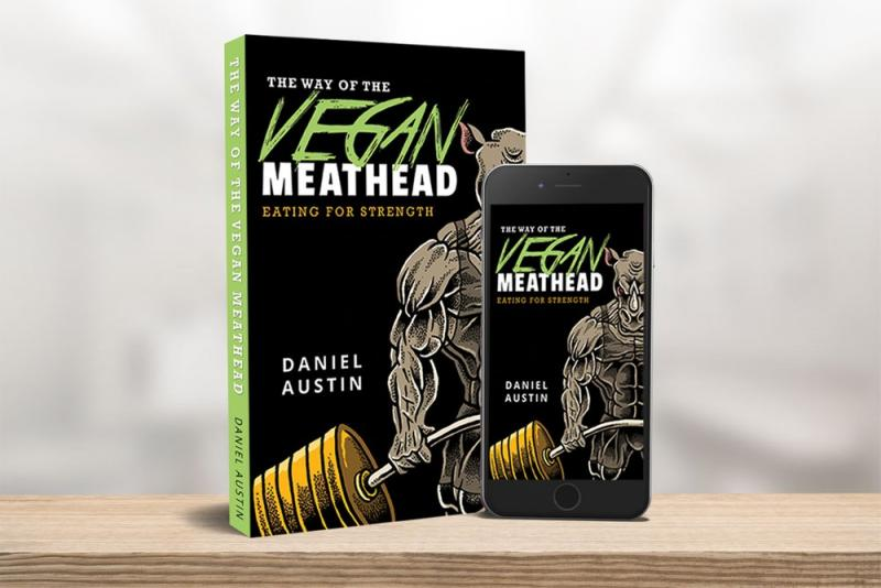 The Way of The Vegan Meathead: Eating for Strength