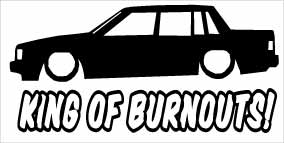 """King Of Burnouts Volvo 740""  100x50 mm"