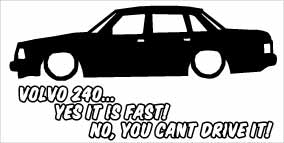"""Volvo 240 Yes It Is Fast"" 100x50 mm"