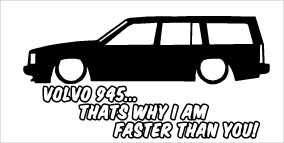 """Volvo 945 Faster Than You"" 100x50 mm"