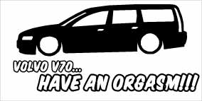 """Volvo V70 Have An Orgasm"" 100x50 mm"