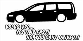 """Volvo V70 Yes It Is Fast"" 100x50 mm"