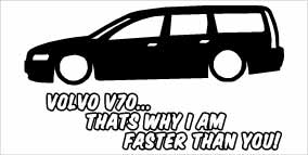 """Volvo V70 Faster Than You"" 100x50 mm"