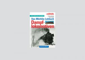 "Märklin 07460 Bok Tysk text The Märklin Locomotive Book ""Steam Locomotives"""